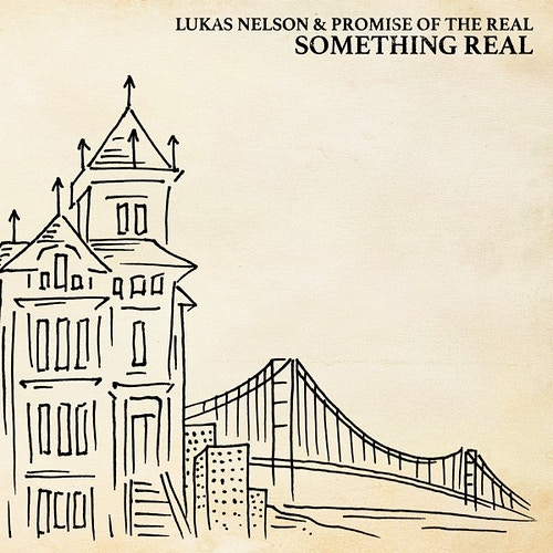 LUKAS NELSON + POTR / SOMETHING REAL - Corey McCormick