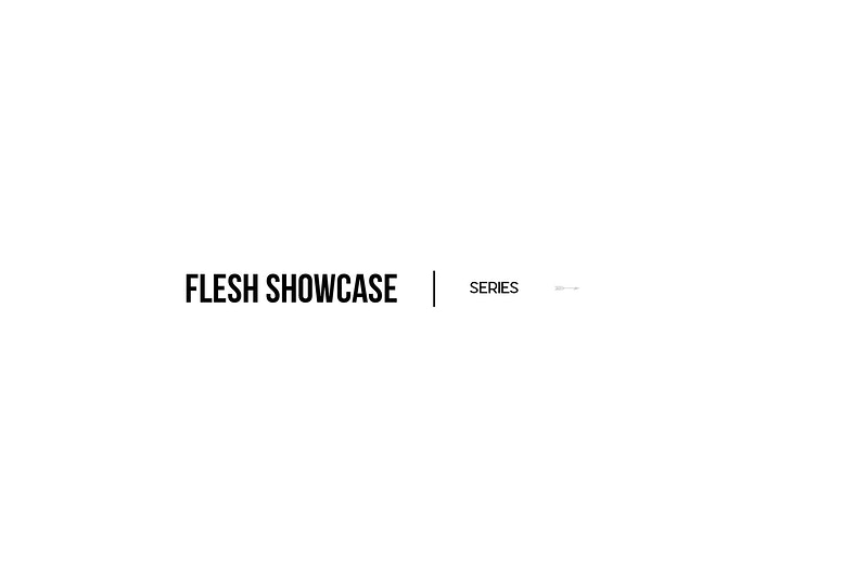 Flesh Showcase - Daniel Choe