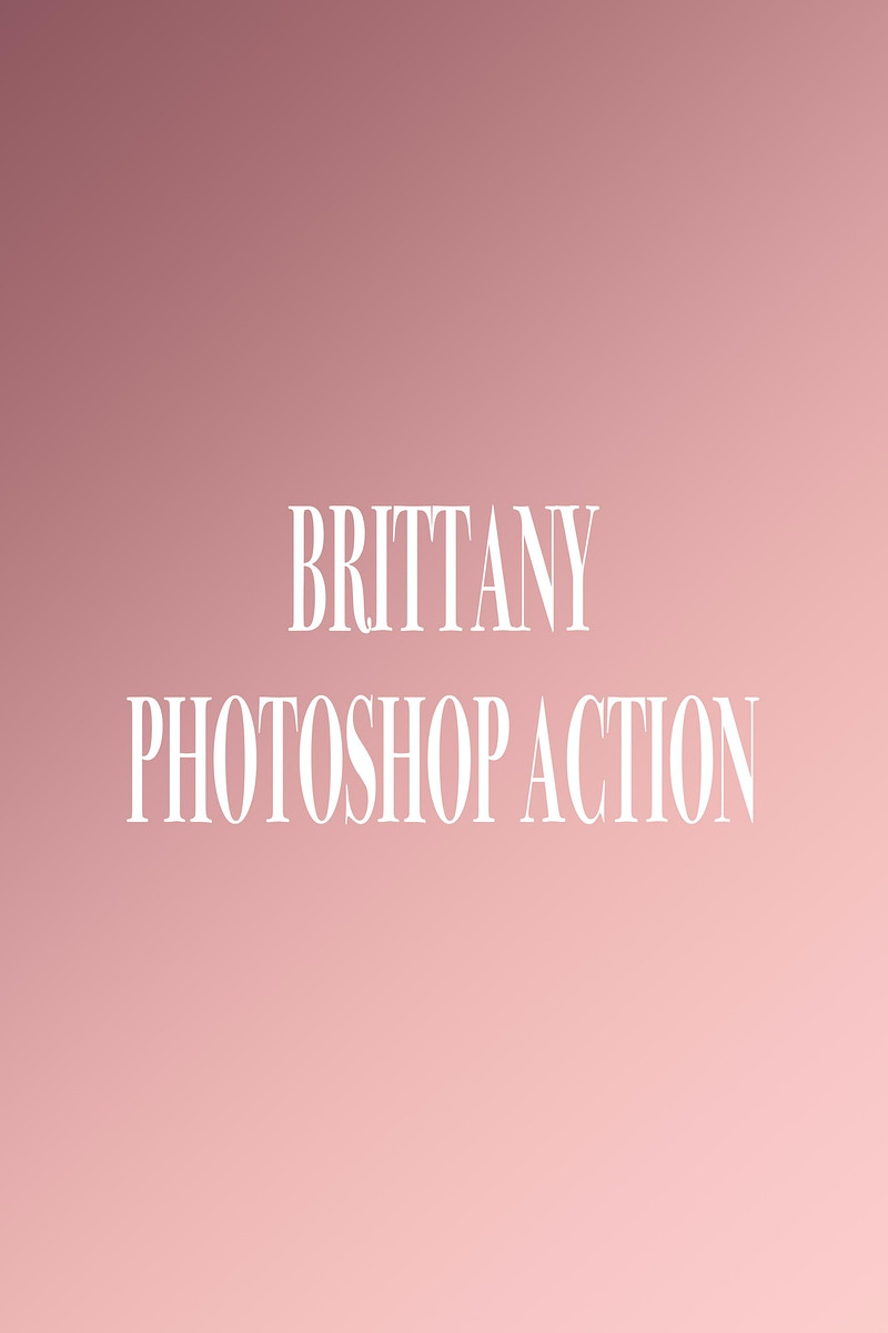 Brittany Photoshop Action / Preset - VALENCIA PHOTOGRAPHY
