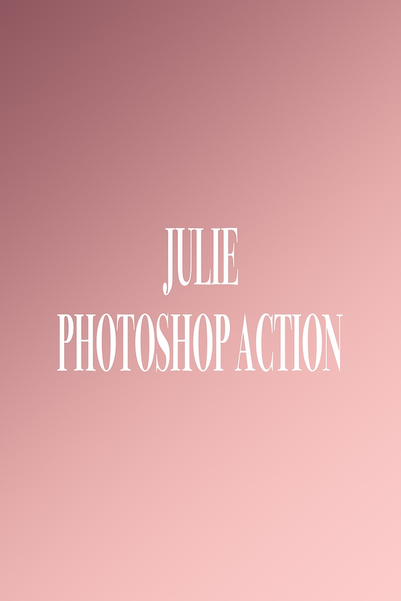 Julie Photoshop Action / Preset - VALENCIA PHOTOGRAPHY