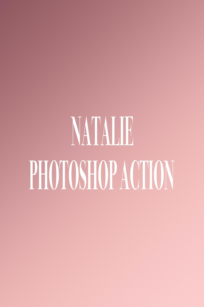 Natalie Photoshop Action / Preset - VALENCIA PHOTOGRAPHY